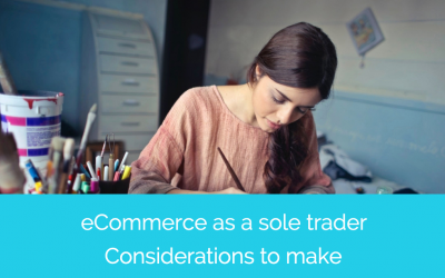 eCommerce as a sole trader: Considerations to make