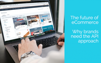 The future of eCommerce: why brands need the API approach