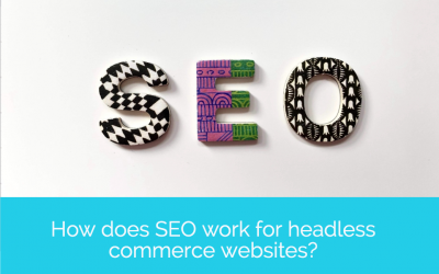 How does SEO work for headless commerce websites?