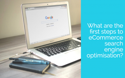 What are the first steps to eCommerce search engine optimisation?