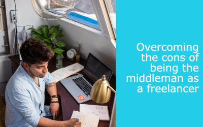 Overcoming the cons of being the middleman as a freelancer