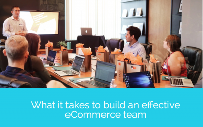 What it takes to build an effective eCommerce team