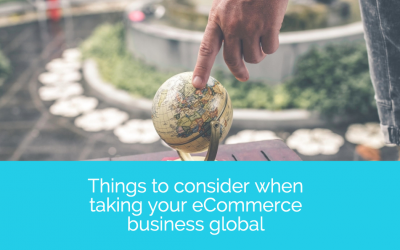 Things to consider when taking your eCommerce business global
