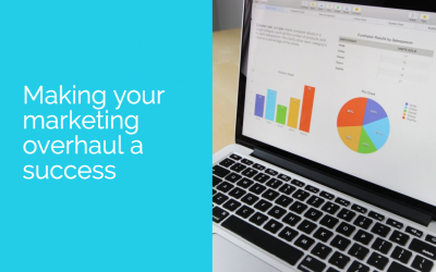 Making your marketing overhaul a success