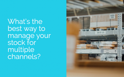 What's the best way to manage your stock for multiple channels?